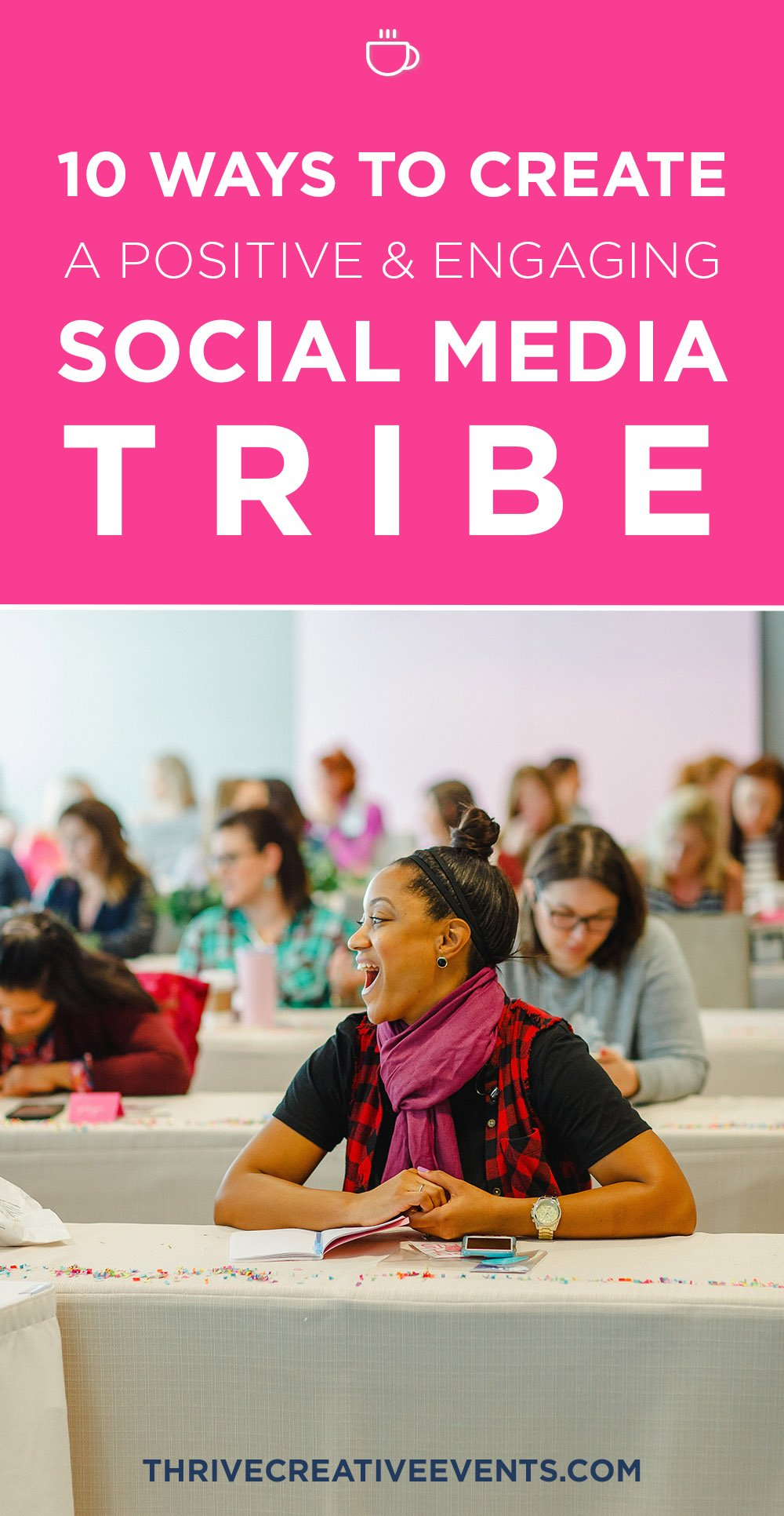 10-ways-to-create-a-social-media-tribe_Thrive-Blogging-Conference
