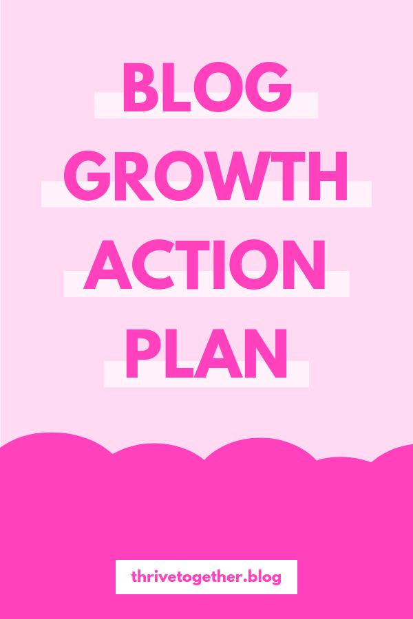How to grow your blog, the blog growth action plan.