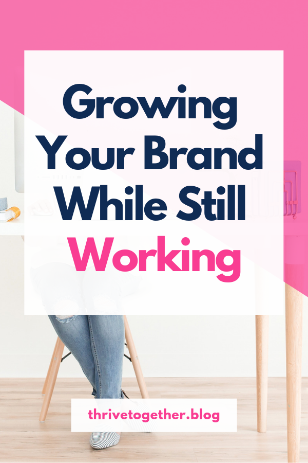 How to grow your brand or blog while you still work a job.