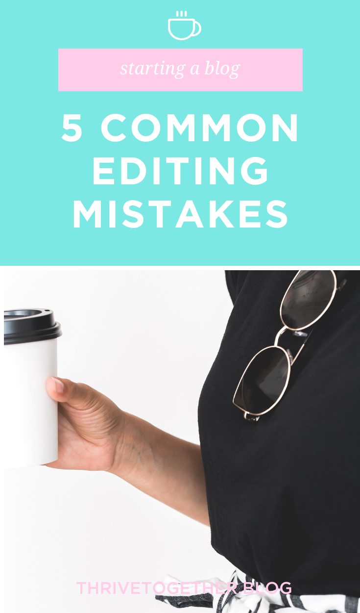 5 Common Editing Mistakes by Thrive Blog