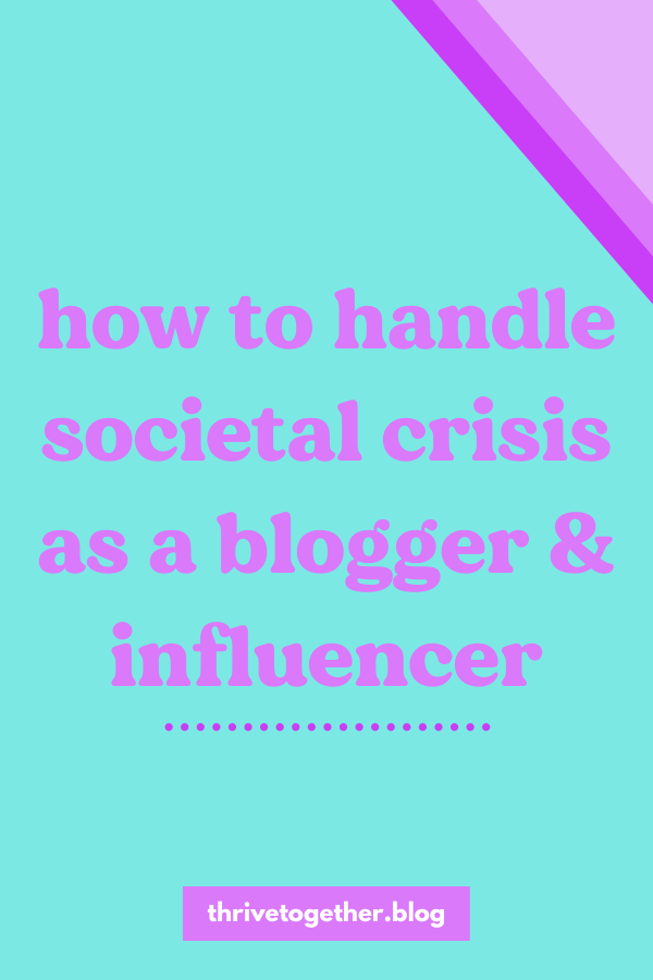how to handle societal crisis as a blogger and influencer