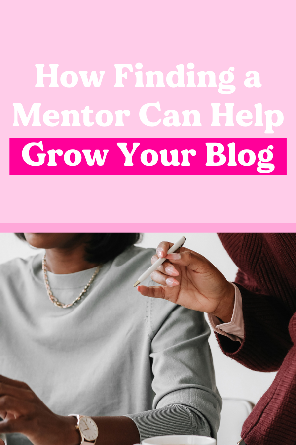 how finding a mentor can help grow your blog