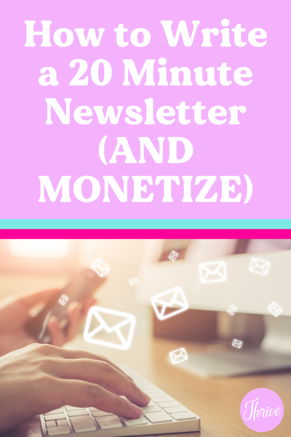How to Write a 20 Minute Newsletter and Monetize!