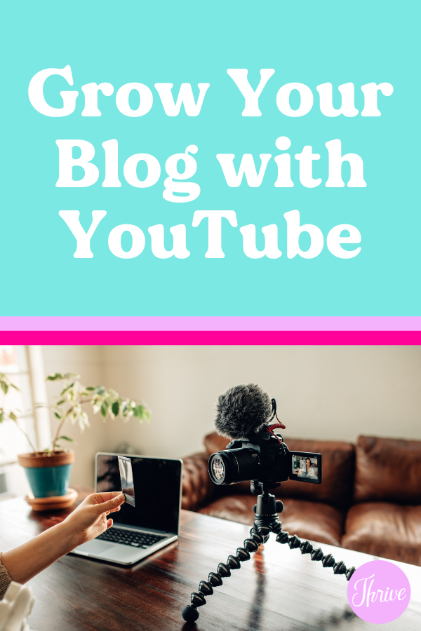 Grow Your Blog with YouTube