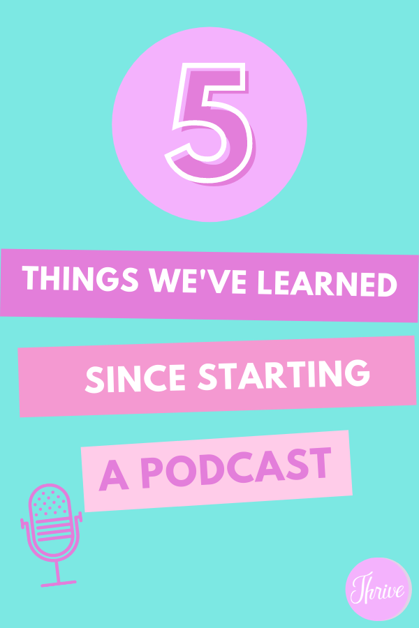 5 Things We've Learned Since Starting a Podcast