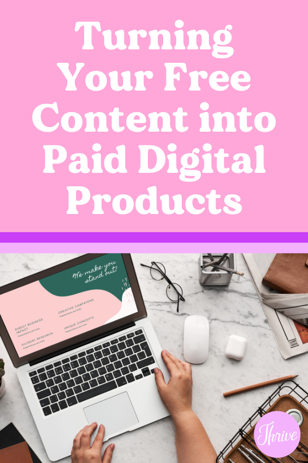 turning your free content into paid digital products
